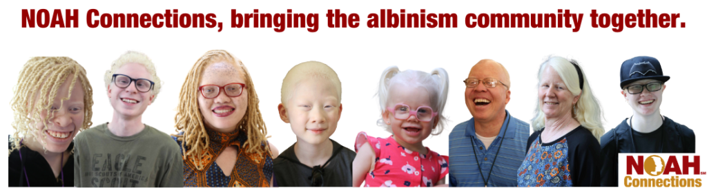 NOAH Connections, bringing the albinism community together.