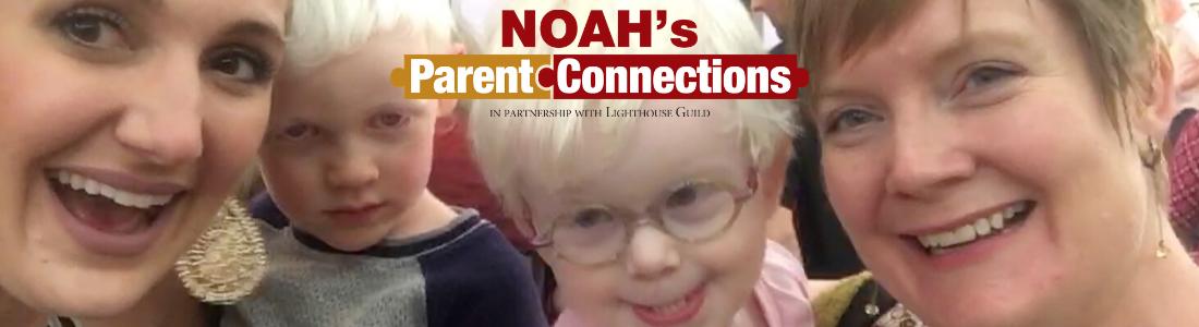 NOAH's Parent Connections