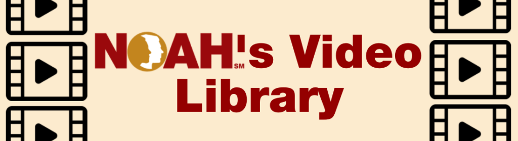 NOAH's Video Library