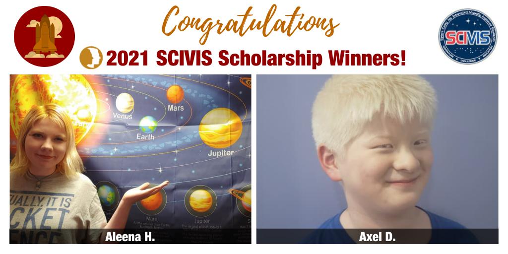 Congratulations 2021 SCIVIS Scholarship Winners! Aleena H. & Axel D.
